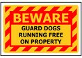 BEWARE Guard Dogs Running Free On Property