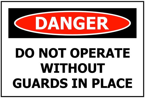 DANGER Do Not Operate Without Guards In Place