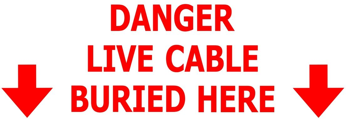 DANGER LIVE CABLE BURIED HERE