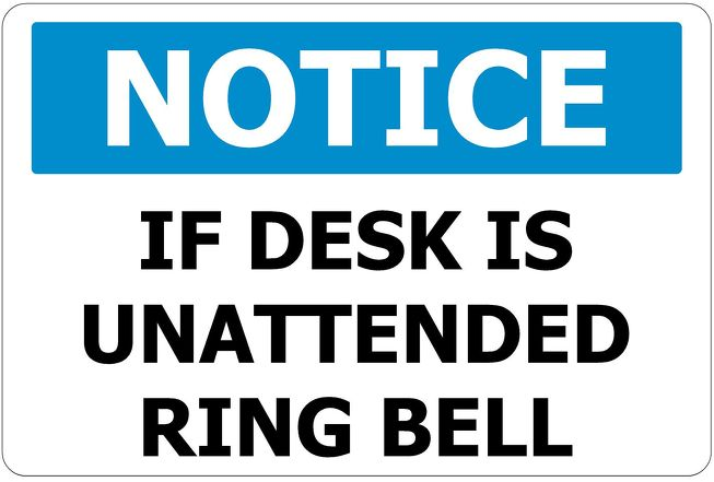 600x480 NOTICE If Desk Is Unattended Ring Bell