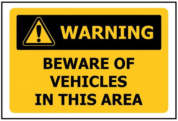 WARNING Beware Vehicles In This Area
