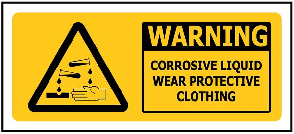 WARNING Corrosive Liquid Wear Protective Clothing