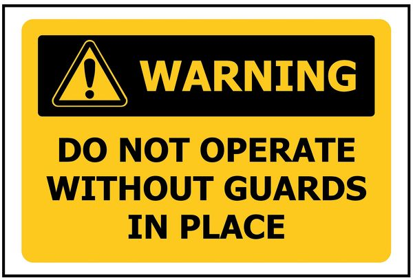 WARNING Do Not Operate Without Guards In Place
